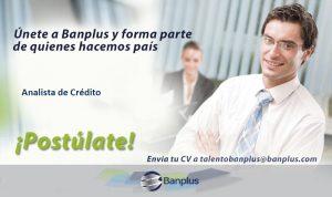 Analista de Crédito Blog 300x178 - Vacantes de empleo en Banplus, enero 2019