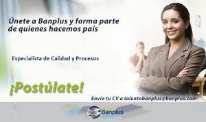 Especialista de Calidad y Procesos Blog 300x178 - Vacantes de empleo en Banplus, enero 2019