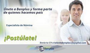 Especialista de Nómina 300x178 - Vacantes de empleo en Banplus, enero 2019