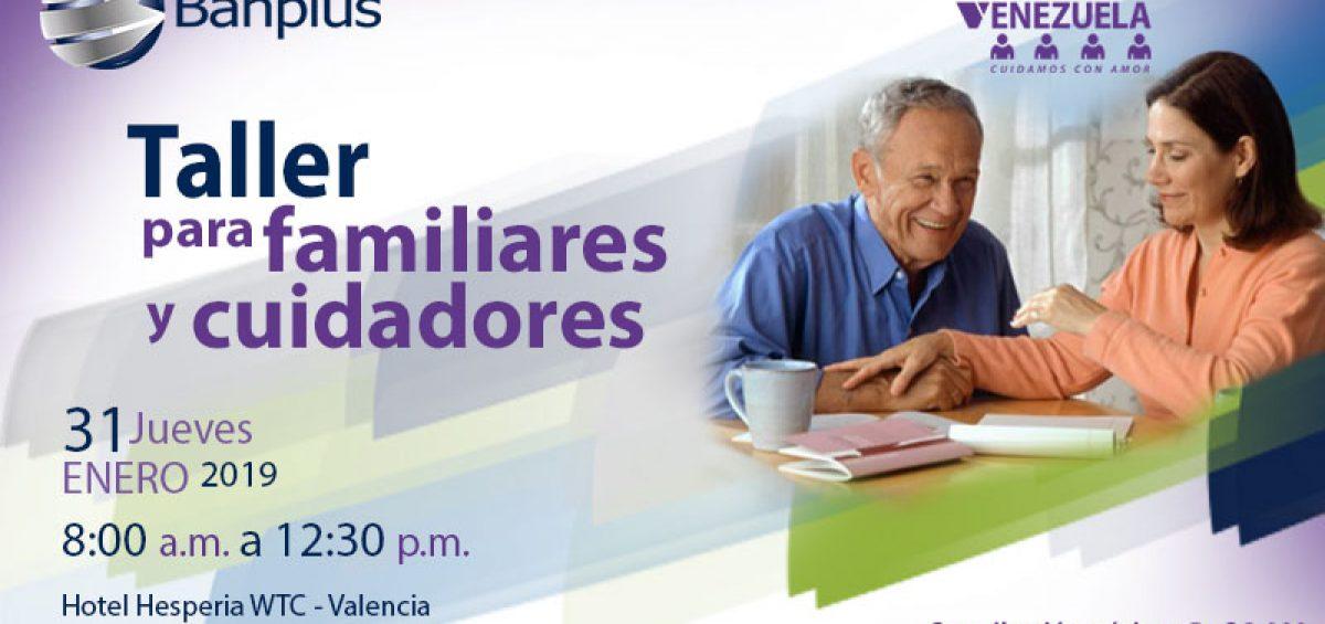 Invitación blog Alzheimer Taller en Valencia 13ENE19 1200x565 - Banplus en Valencia con Taller de Fundación Alzheimer de Venezuela