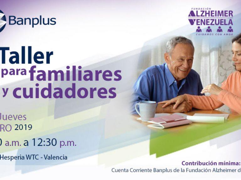 Invitación blog Alzheimer Taller en Valencia 13ENE19 768x576 - Banplus en Valencia con Taller de Fundación Alzheimer de Venezuela