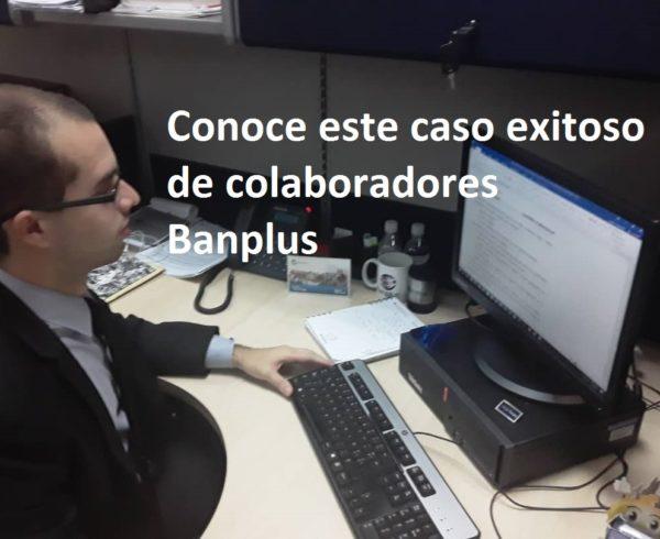 """Conoce casos de éxito de nuestros colabores Banplus 600x490 - Ángel Graterol: """"Mantengamos la motivación de alcanzar nuestras metas, aun cuando las circunstancias sean adversas"""""""