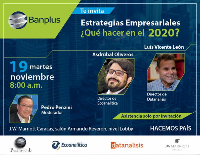 ESTRATEGIA EMPRESARIALES asistencia por invitacion - Estrategias Empresariales 2020 -> Evento exclusivo Banplus