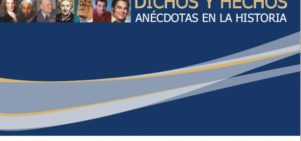 Portada Dichos y hechos 1200x565 - #QuédateEnCasa y disfruta una buena lectura: Dichos y Hechos. Anécdotas en la historia | Ediciones Banplus