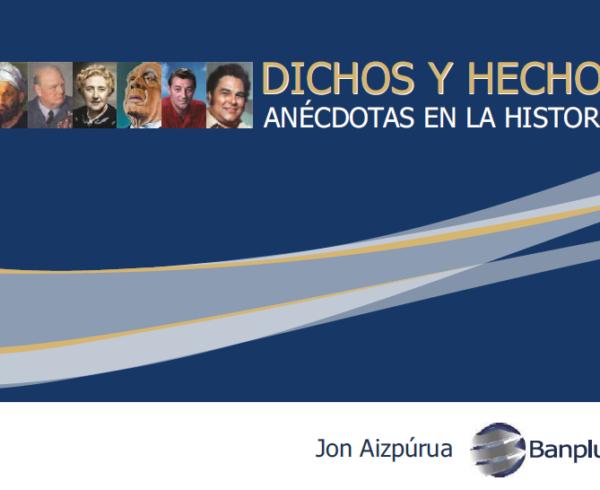 Portada Dichos y hechos 600x490 - #QuédateEnCasa y disfruta una buena lectura: Dichos y Hechos. Anécdotas en la historia | Ediciones Banplus