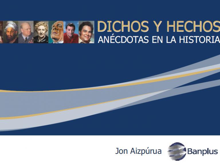 Portada Dichos y hechos 768x576 - #QuédateEnCasa y disfruta una buena lectura: Dichos y Hechos. Anécdotas en la historia | Ediciones Banplus