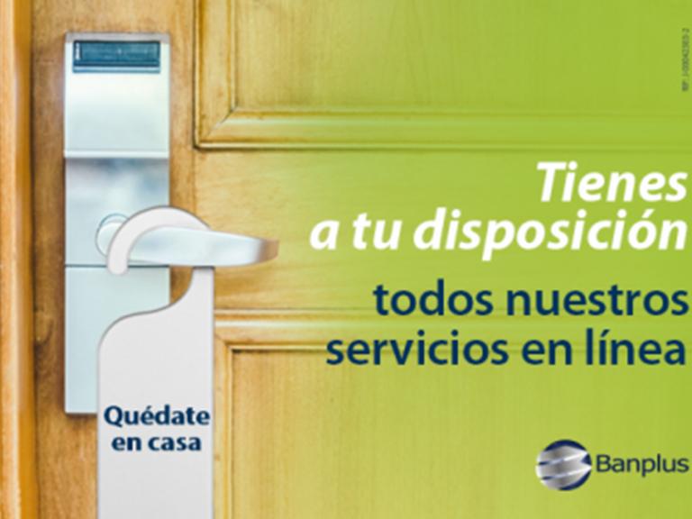 Servicios en línea. QuédateEnCasa 768x576 - Nuestros canales electrónicos Banplus están disponibles para ti