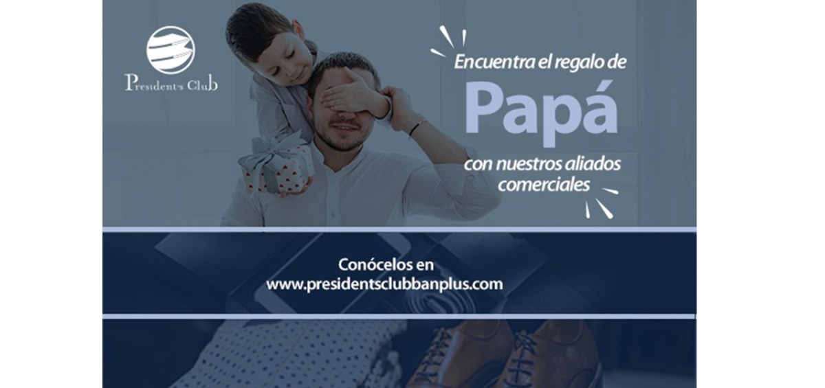 1 President Blog Dia del Padre 1200x565 - Día del Padre   Privilegios con President's Pay, porque papá también merece lo mejor