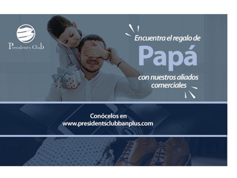 1 President Blog Dia del Padre 768x576 - Día del Padre | Privilegios con President's Pay, porque papá también merece lo mejor