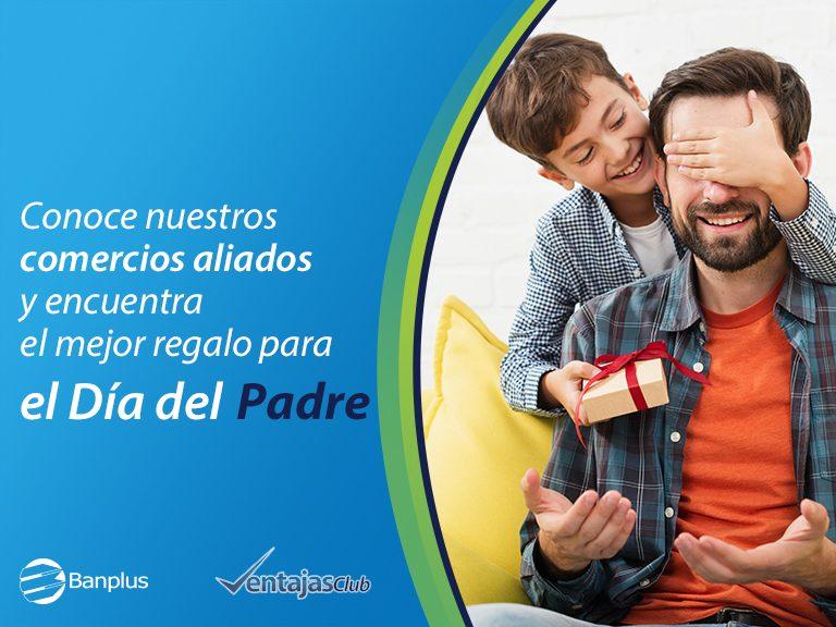 Diìa del Padre   Blog 768x576 - ¡Porque papá siempre merece lo mejor! desde Banplus brindamos opciones para su día