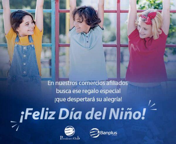 Día del Niño Presidents Club 600x490 - Día del Niño | Privilegios con President's Pay para consentir a nuestros pequeños