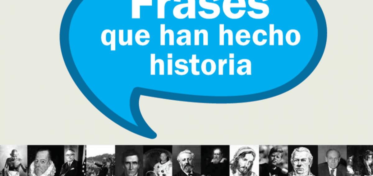 Frases que han hecho historia Portada 1200x565 - #QuédateEnCasa y disfruta una buena lectura: Frases que han hecho historia | Ediciones Banplus