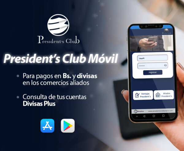BANNER BLOG AJUSTADO PCM 1 600x490 - ¡Ahora con la aplicación President's Club Móvil pagas en divisas! | Exclusivo para miembros President's Club