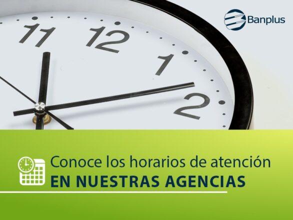 Horario de Atencion agencias 586x440 - Nuestra red de agencias prestan servicio durante diciembre 2020