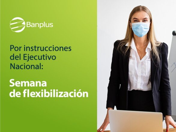 Flexibilizacion 586x440 - Conoce las agencias disponibles durante periodo de flexibilización del 12 al 15 de enero 2021