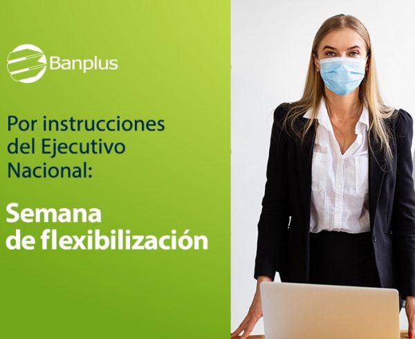 Flexibilizacion 600x490 - Conoce las agencias disponibles durante periodo de flexibilización del 26 al 30 de abril  2021