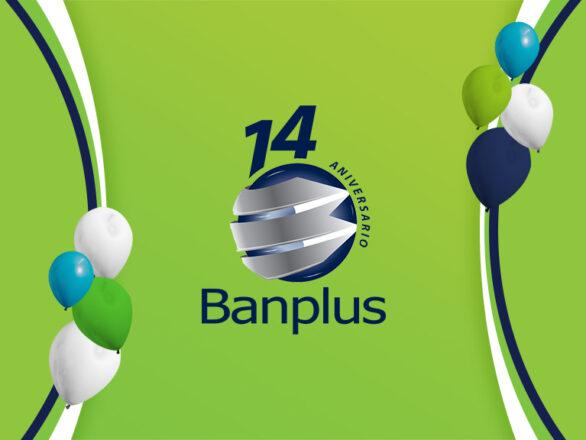 Blog Aniversario Banplus 586x440 - Estamos de Aniversario | Banplus: 14 años de innovación y soluciones