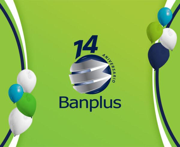 Blog Aniversario Banplus 600x490 - Estamos de Aniversario | Banplus: 14 años de innovación y soluciones