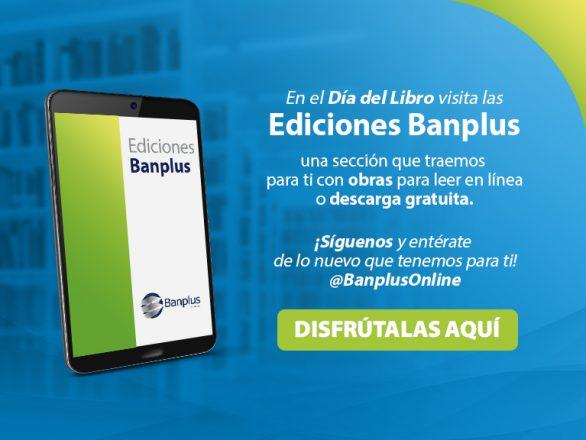 BLOG 768x576px EDICIONES BANPLUS 586x440 - Día Internacional del Libro | Renovamos nuestra sección web Ediciones Banplus y te obsequiamos una nueva obra digital