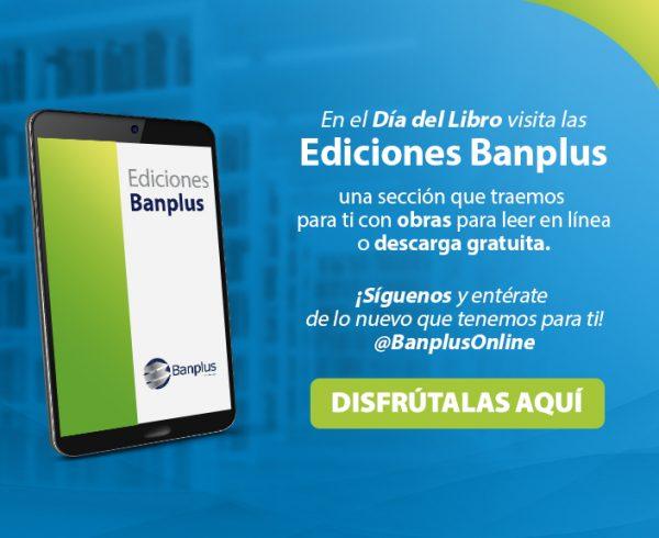 BLOG 768x576px EDICIONES BANPLUS 600x490 - Día Internacional del Libro | Renovamos nuestra sección web Ediciones Banplus y te obsequiamos una nueva obra digital