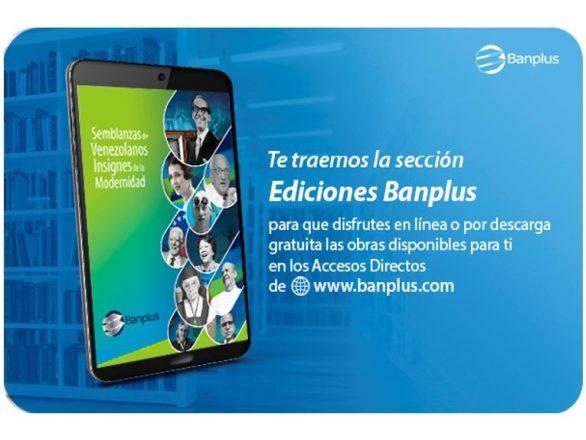 Ediciones Banplus Semblanzas Blog 586x440 - En Ediciones Banplus tenemos nueva obra digital: Conoce las Semblanzas de Venezolanos Insignes de la Modernidad