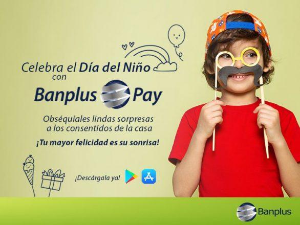 DIA DEL NINO BANPLUS PAY BLOG 586x440 - Haz que el Día del Niño sea único y especial | Domingo 18 de julio 2021