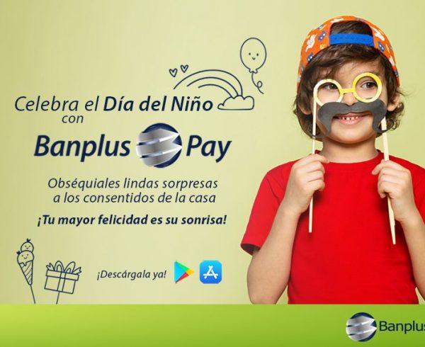 DIA DEL NINO BANPLUS PAY BLOG 600x490 - Haz que el Día del Niño sea único y especial | Domingo 18 de julio 2021